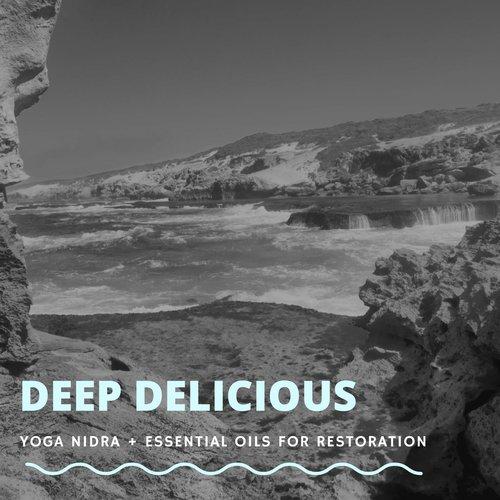 Deep Delicious Restoration Yoga Nidra Essential Oil Practices