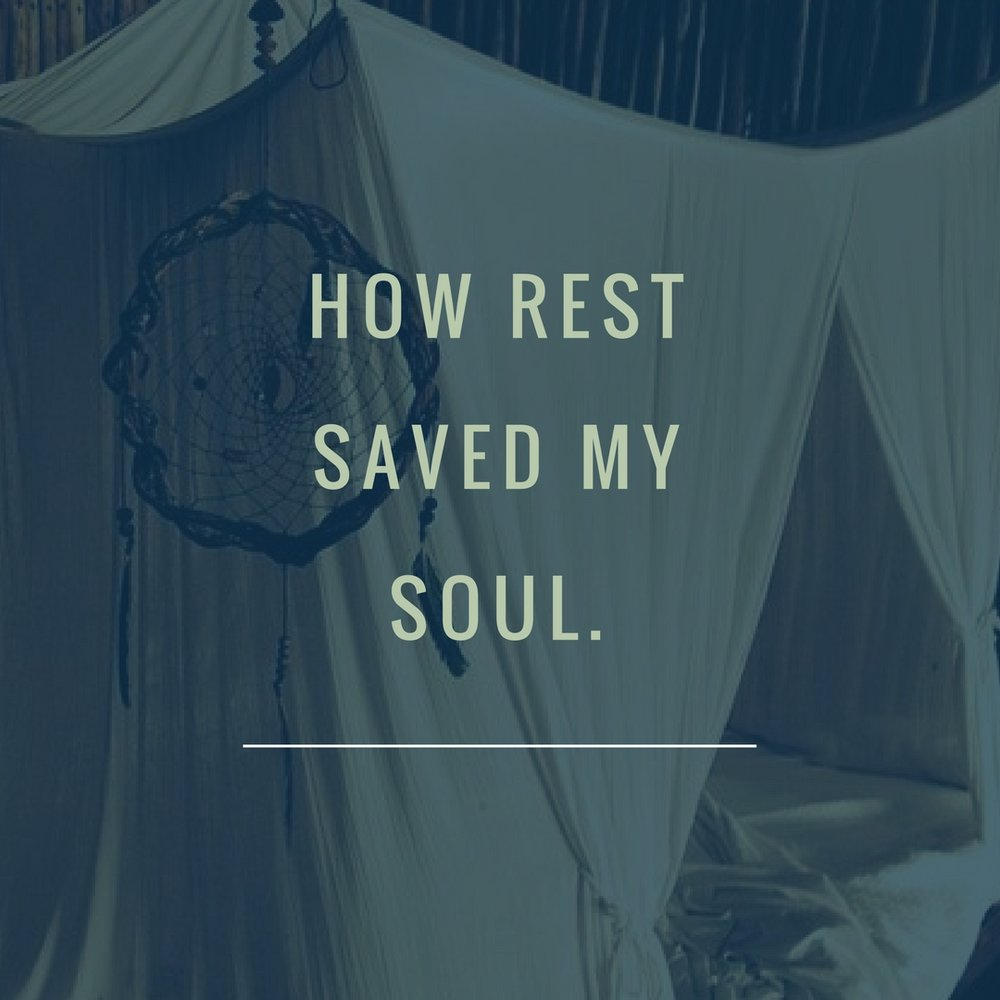 How Rest Saved my Soul..jpg