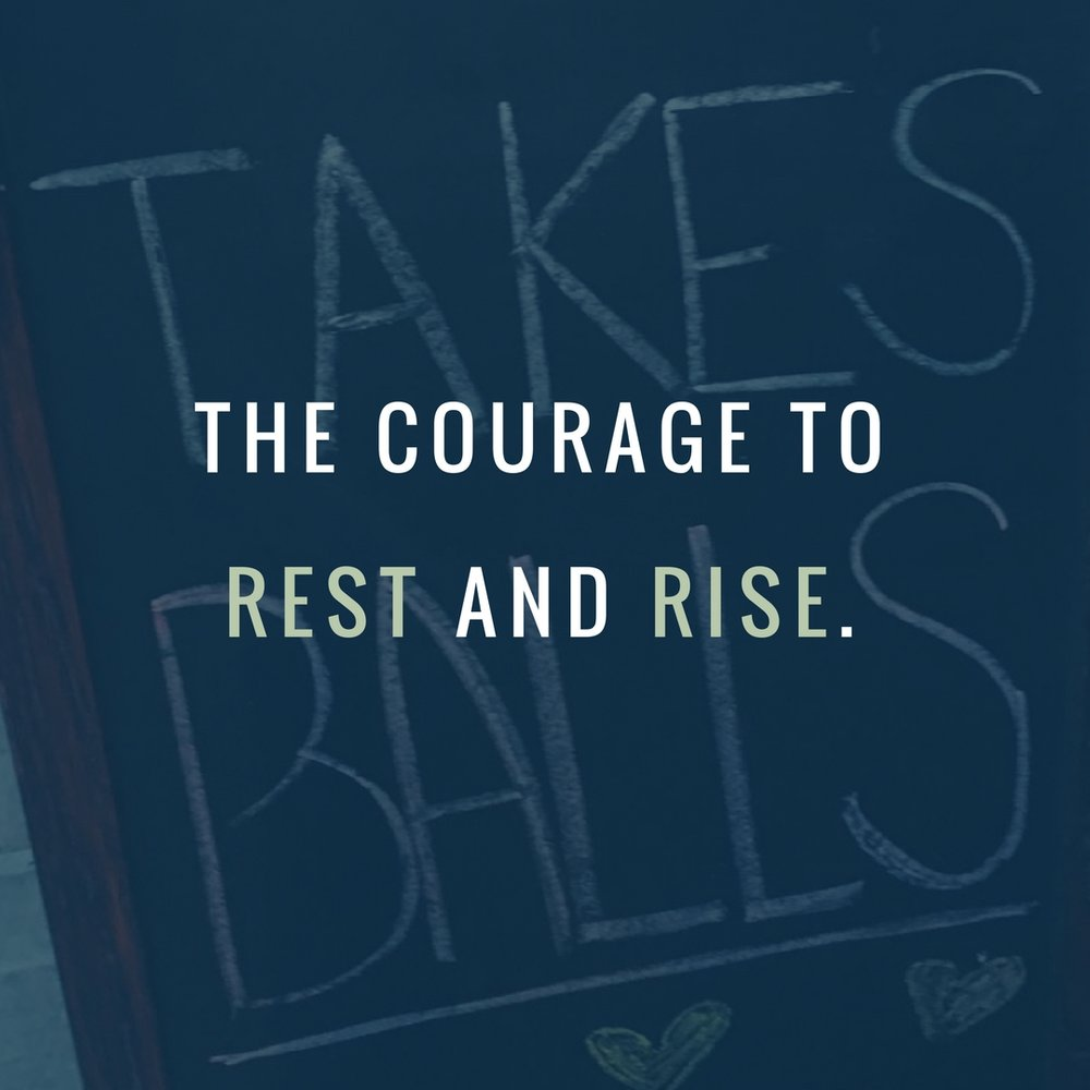 Courage to rest and rise.jpg