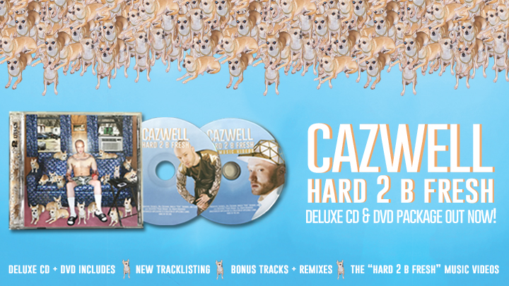 CAZWELL - Hard 2 B Fresh (Deluxe CD & DVD Package)  CD Tracklisting 1. Dance Like You Got Good Credit (ft. Cherie Lily) 2. No Selfie Control 3. The Biscuit (with Naaldekoker) 4. Rice & Beans 5. Don't Get It Twisted (ft. Nicky Da B & Dai Burger) 6. I Blocked Your Number (ft. Richie Beretta & Roxy) 7. Spicy (ft. Cherie Lily) 8. Cats and Dogs 9. Sprung 10. Downtown 11. Get It In 12. Sneaky 13. Hard 2 B Fresh (ft. Cherie Lily) 14. Helen Keller (ft. Manila Luzon, Roxy & Richie Beretta) 15. Unzip Me (with Peaches) 16. Guess What (with Luciana) 17. What's The T? (ft. Cherie Lily, Alyssa Edwards & Craig C.) 18. Hot Homo (ft. Big Dipper) 19. Dance Like You Got Good Credit (Peace Bisquit Brooklyn Bounce Remix) 20. I Blocked Your Number (Fagault & Marina Remix) 21. Let's Go Dancing (Demo) 22. Spicy (ft. Cherie Lily) [Craig C.'s Alternative Blaster Remix] 23. Hands Up  DVD Tracklisting 1. No Selfie Control 2. RIce & Beans 3. Dance Like You Got Good Credit 4. Downtown 5. Sprung 6. Hot Homo 7. Helen Keller 8. The Biscuit 9. Unzip Me 10. Guess What? 11. Spicy 12. Don't Get It Twisted