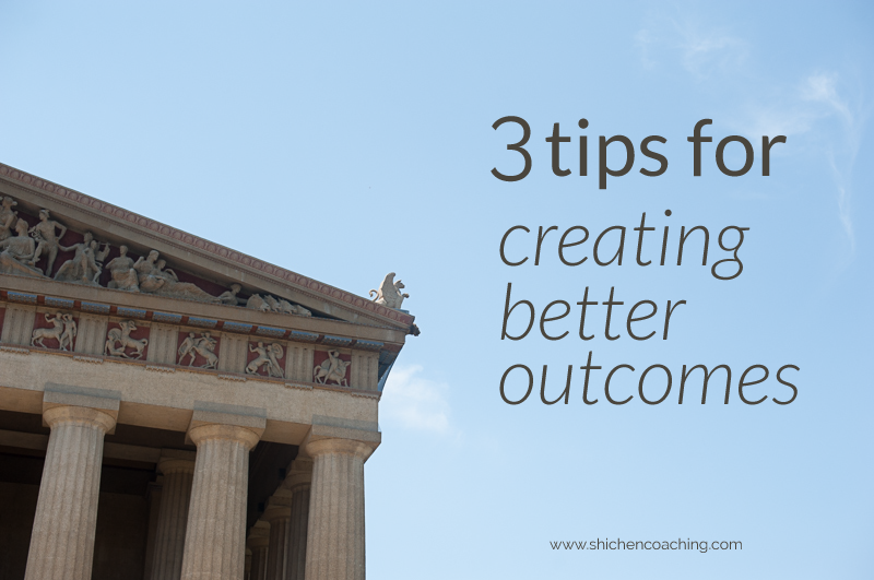 3-Tips-for-Creating-Better-Outcomes