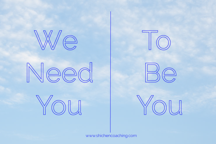 We-Need-You-to-Be-You