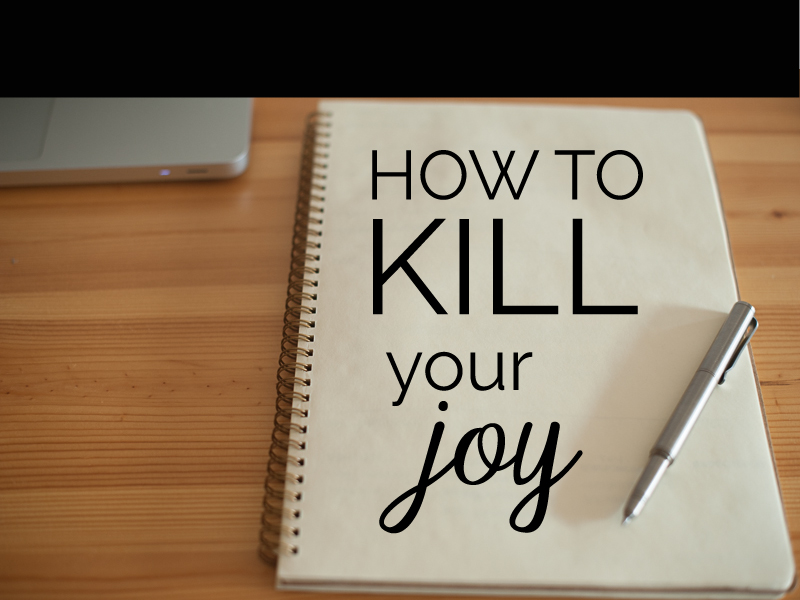how-to-kill-your-joy