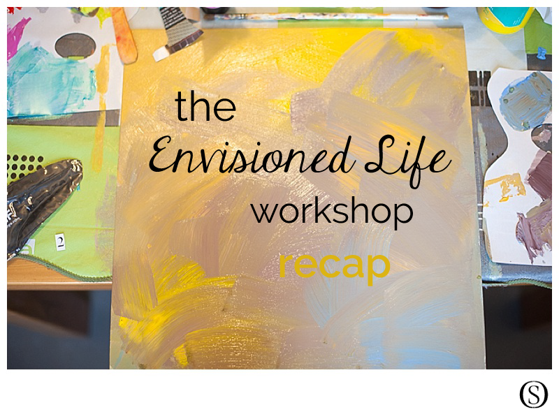 Envisioned-Life-Workshop-Recap
