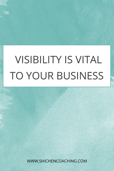 visibility is vital | Shi Chen Coaching