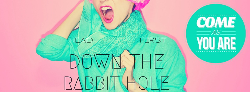 Head First Down The Rabbit Hole
