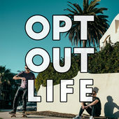 Opt Out Life*