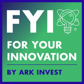FYI - For Your Innovation Podcast*