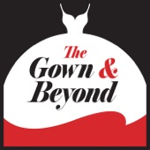 The Gown and Beyond Podcast*