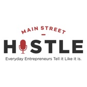 Main Street Hustle Podcast*