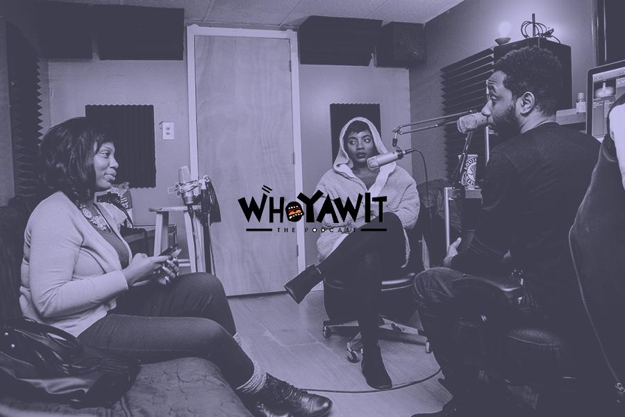 WHOYAWIT:THE PODCAST -