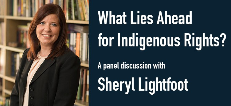 What lies ahead for Indigenous Rights - banner poster with Sheryl Lightfoot.jpg