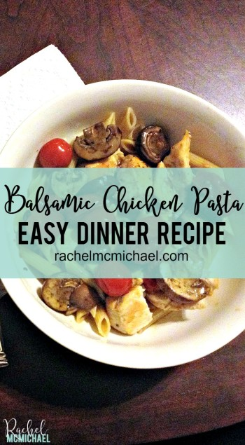 Balsamic Chicken Pasta - This easy recipe is perfect for busy moms and picky toddlers!!