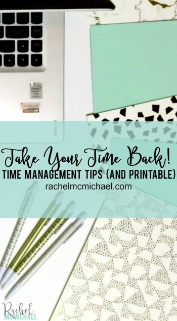Take Back Your Day!! Productivity & Time Management Strategies. Click here for your FREE Printable!