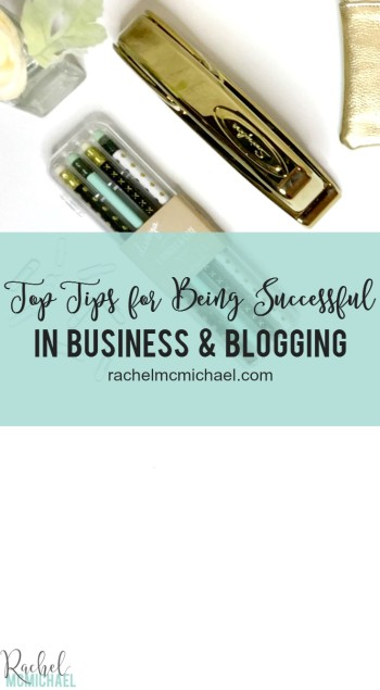 Whether you're a professional blogger, a business coach, a network marketer, or just someone with an idea on a napkin, you likely desire success for your business. These are my top tips for success!