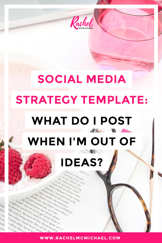 Social Media Strategy Template What Do I Post When I'm Out of Ideas