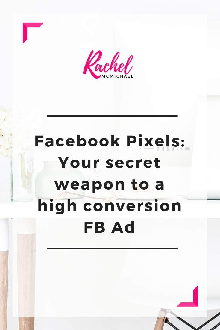 Facebook Pixels Your secret weapon to a high conversion FB Ad.jpg