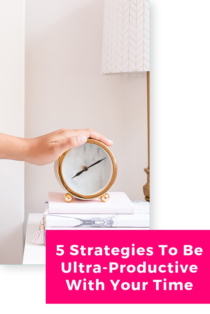 5 strategies to be ultra-productive with your time.jpg