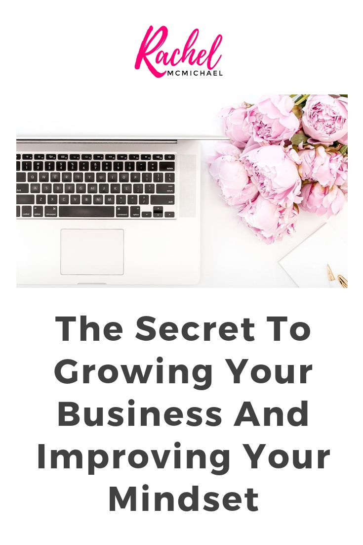 The secret to growing your business and improving your mindset.jpg
