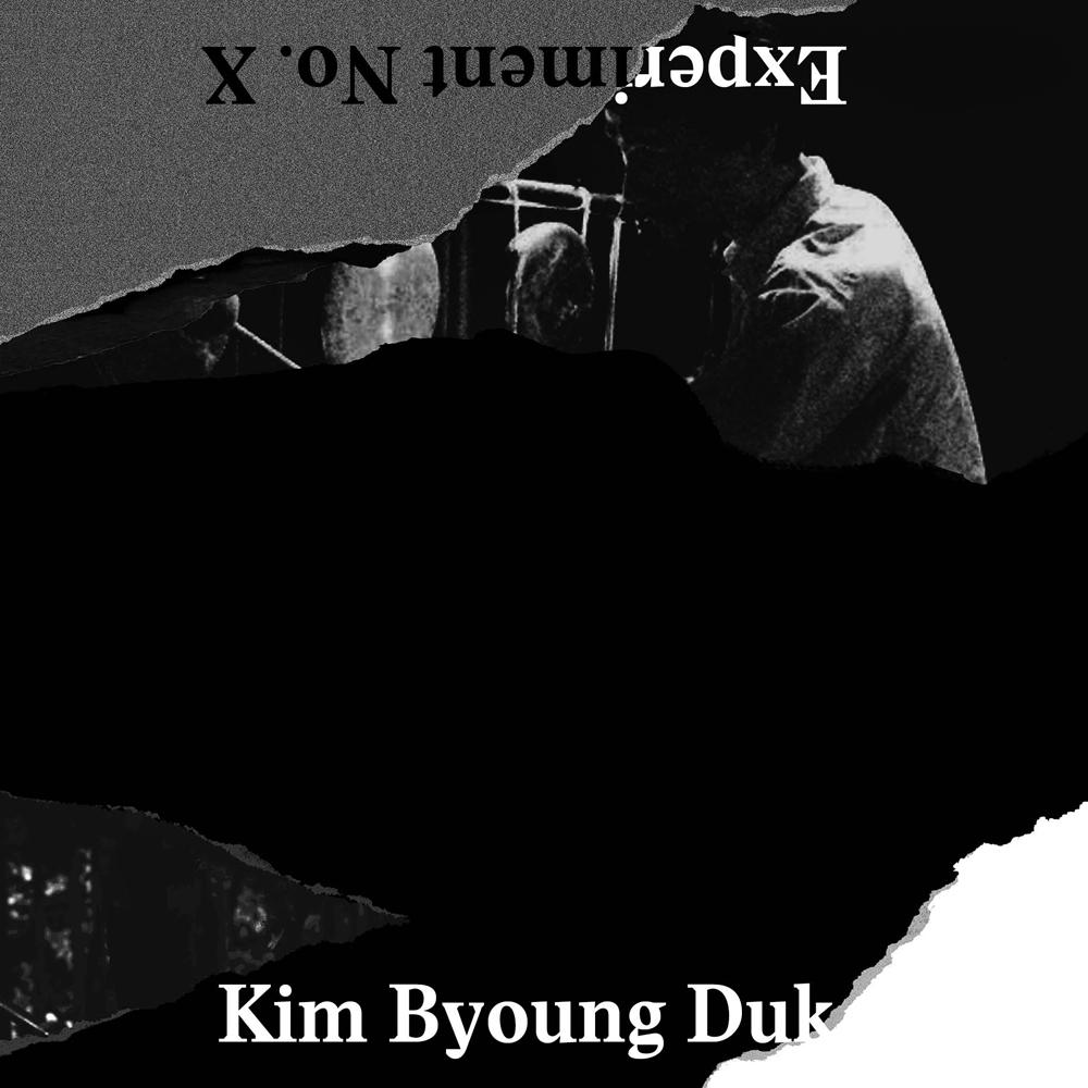 KIM BYOUNG DUK - EXPERIMENT NO. X .jpg