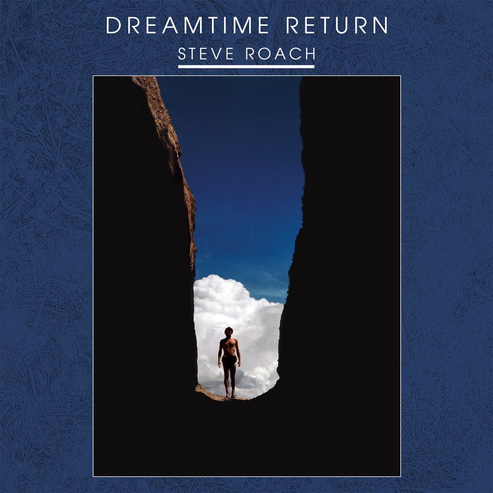 STEVE ROACH - DREAMTIME RETURN.jpg