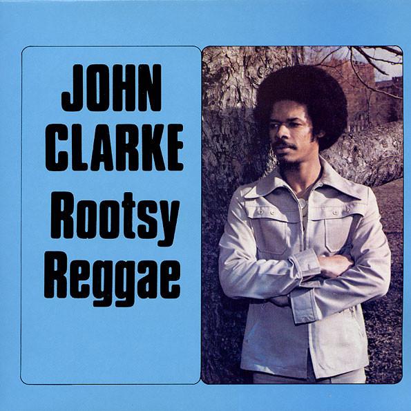 JOHN CLARKE - ROOTSY REGGAE.jpg