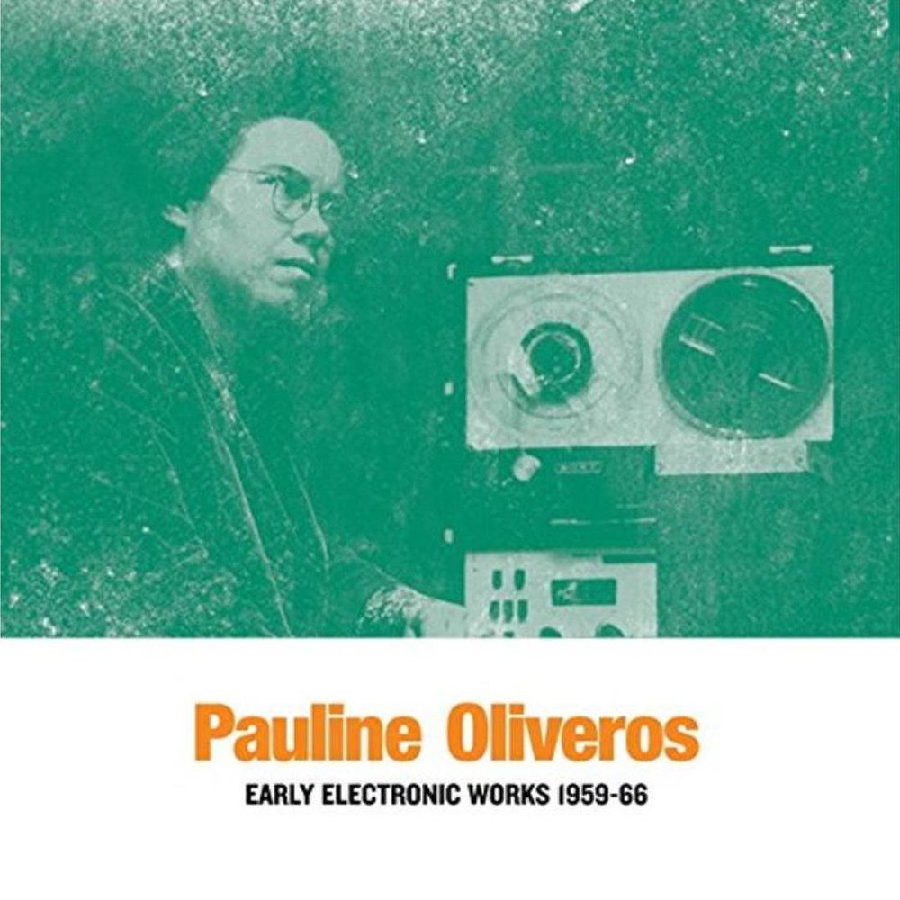 PAULINE OLIVEROS - EARLY ELECTRONIC WORKS 1959-66.jpg