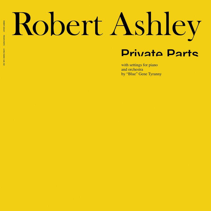 PRIVATE PARTS_ROBERT ASHLEY.jpg