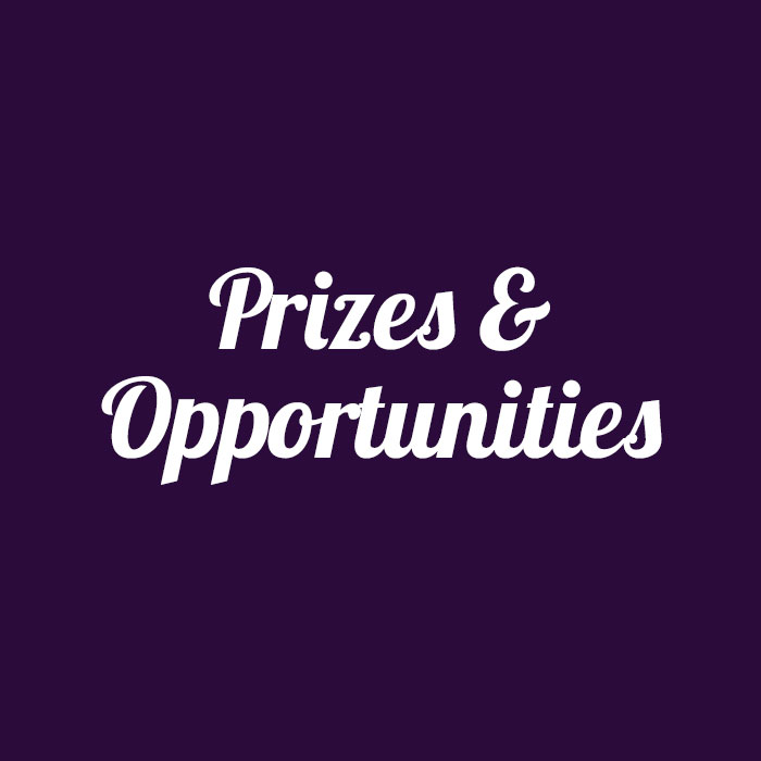 PRIZES & OPPORTUNITIES