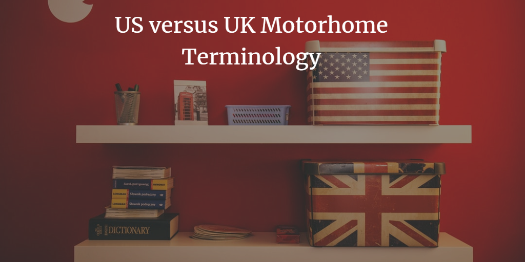 the us vs uk motorhome glossary two countries divided by a common