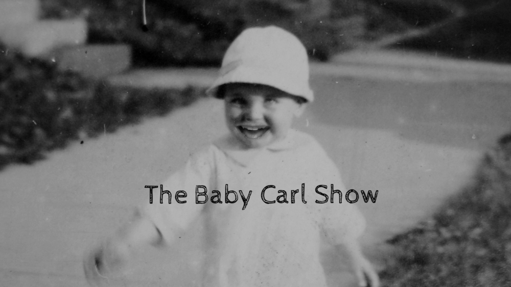 The Baby Carl Show began in 2015. Some people are fans. Some people are not.