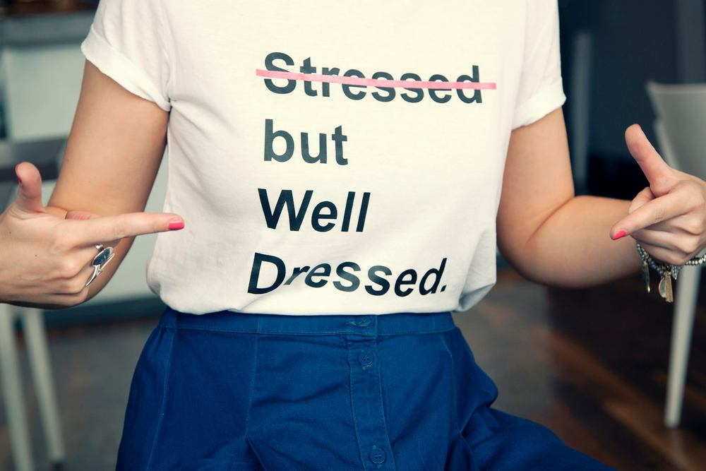 Stressed and well dressed