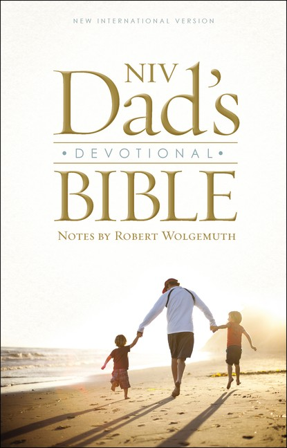 From NIV Dad's Devotional Bible, notes by Robert Wolgemuth, © 2015 Robert Wolgemuth. Published by Zondervan.