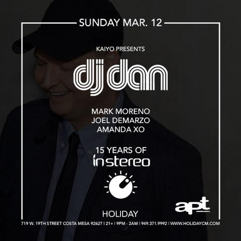 DJ Dan - Sunday March 12th @017 \ Spring Break @ Holiday in Costa Mesa  Tickets:   https://www.eventbrite.com/e/dj-dan-live-15-years-of-in-stereo-tickets-32177351324