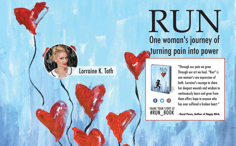 RUN - After a lifetime of giving her power away, Lorraine Toth, through using her artistic gifts, the power of her mind, and her no-holds-barred determination to run a marathon, claims it back.