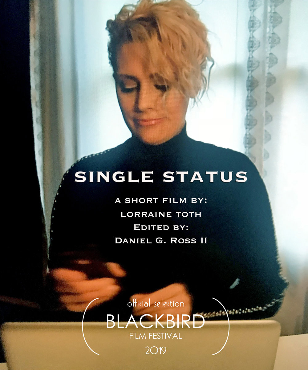 Single Status - Lorraine's second short film which has been selected to screen at the Blackbird Film Festival in Cortland, NY on April 28, 2019.