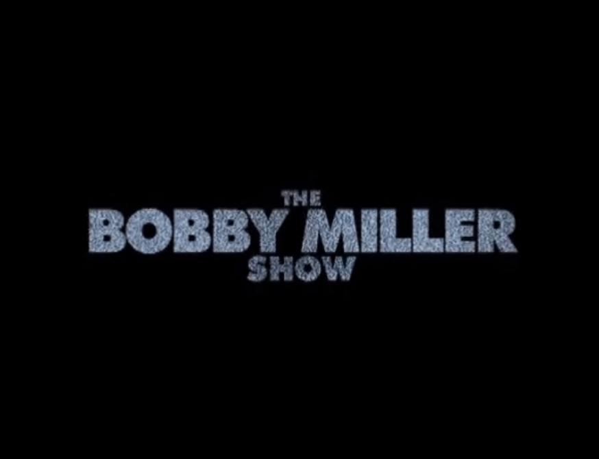 The Bobby Miller Show.jpg