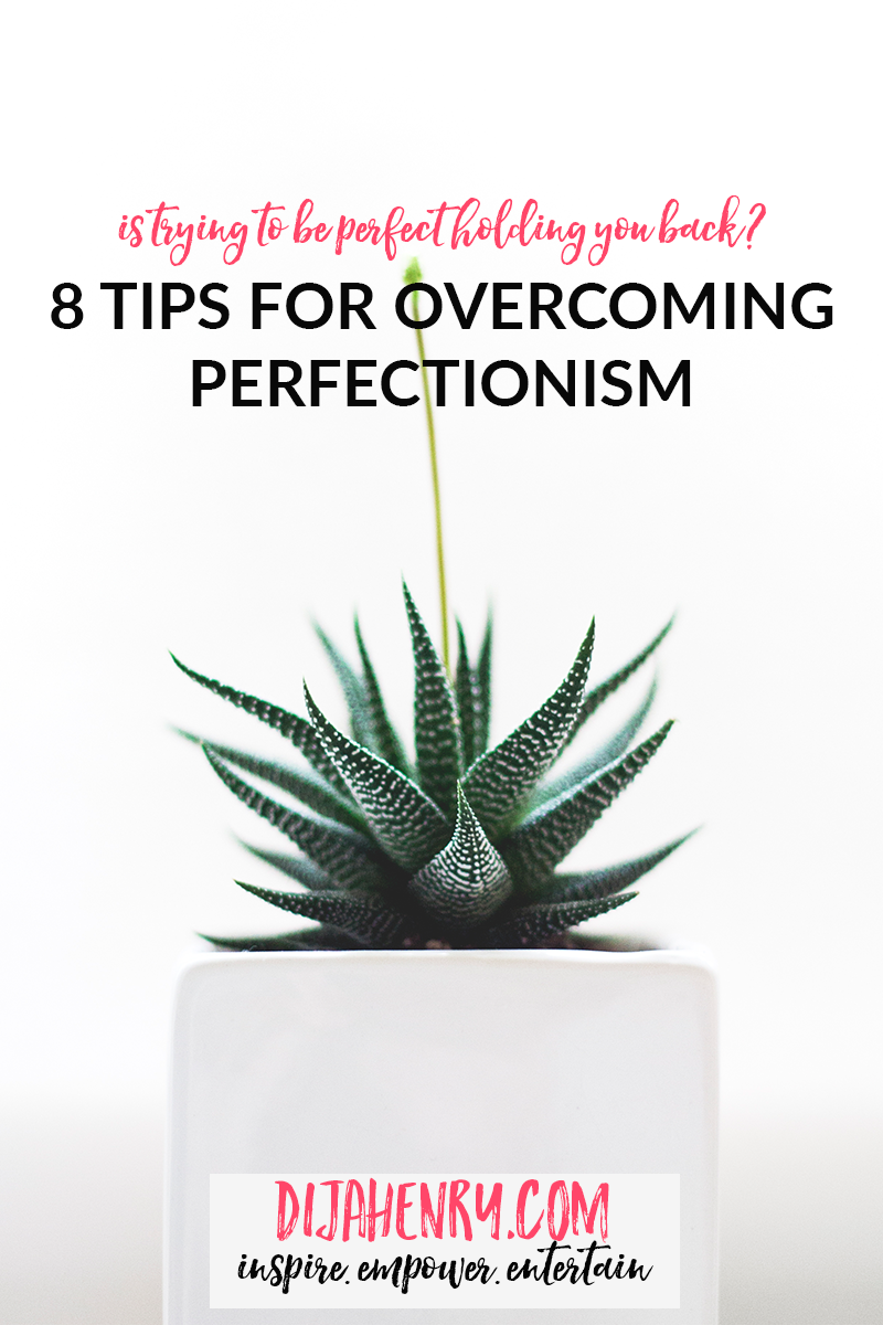 8 tips for over coming perfectionsim.png