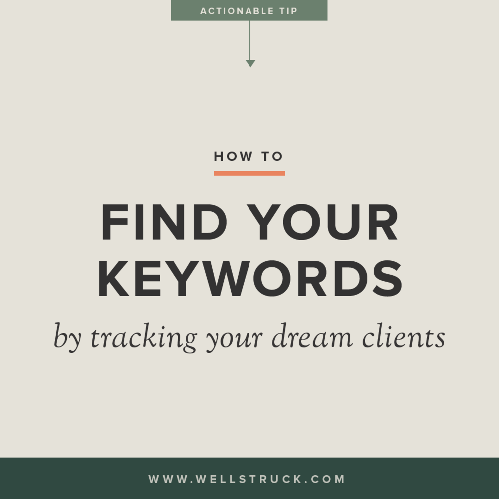 How to find your keywords by tracking your dream clients. (Written by Wellstruck Brand Strategy & Design)