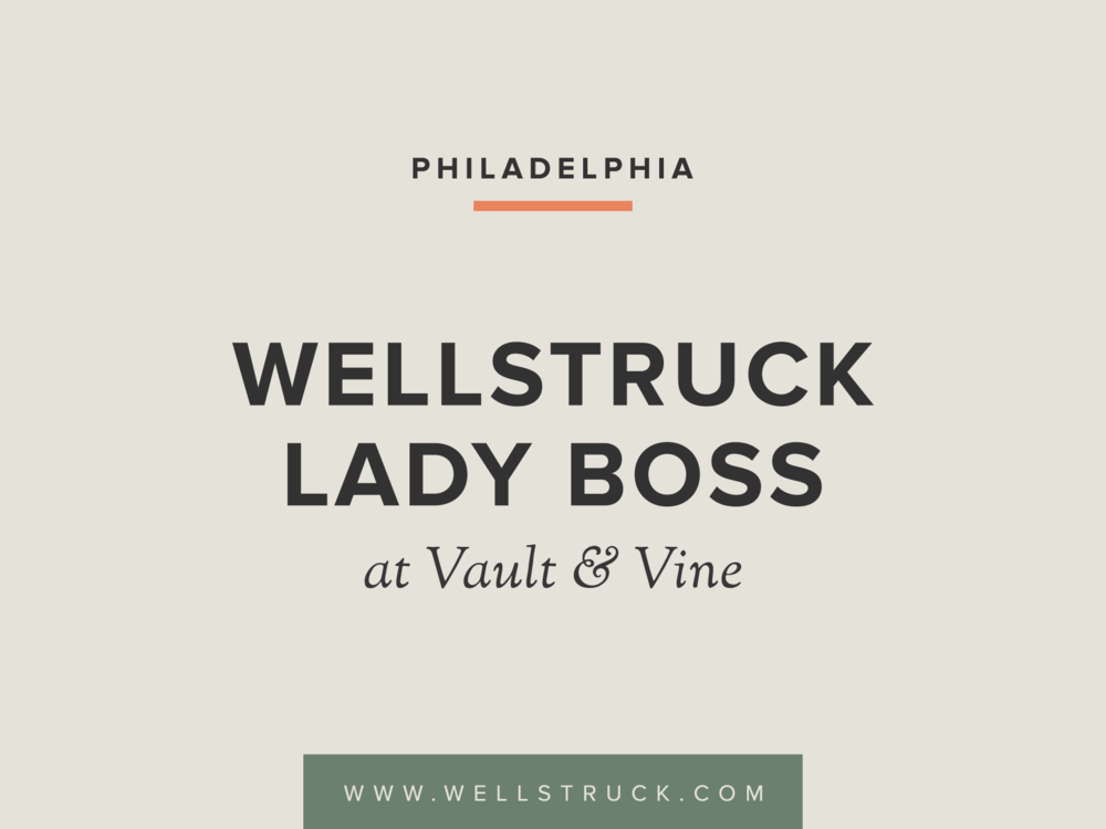 Wellstruck Lady Boss in Philadelphia