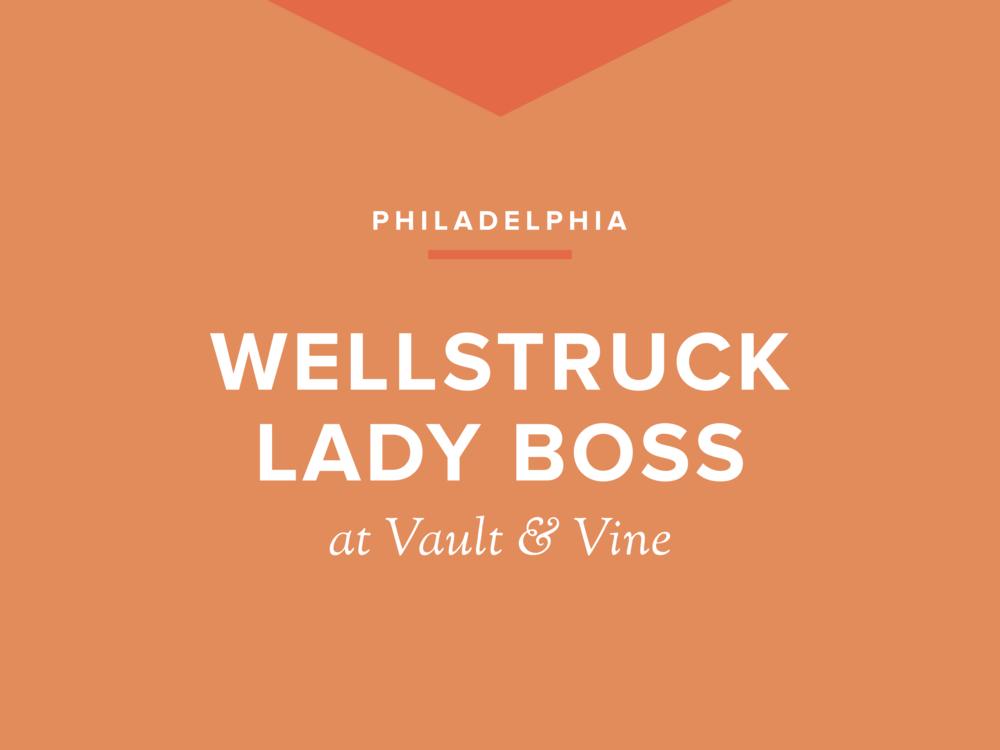Wellstruck Lady Boss in Philadelphia