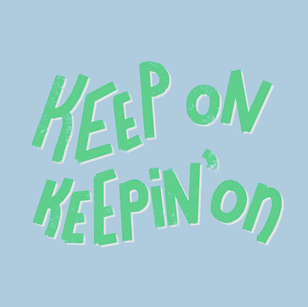 KeepOnKeepinOn.png