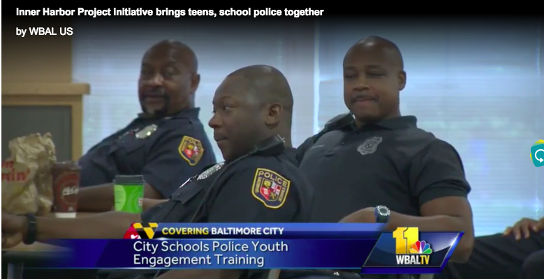 WBAL: Inner Harbor Project initiative brings teens, school police together
