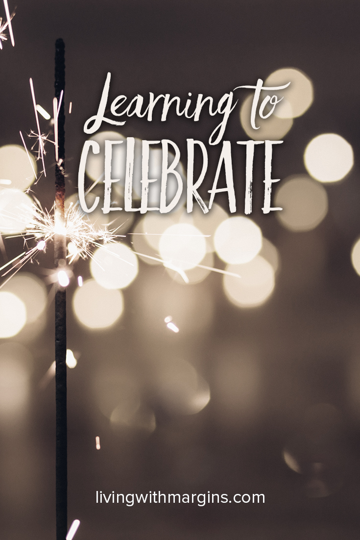 Learning to celebrate all of life's blessings.