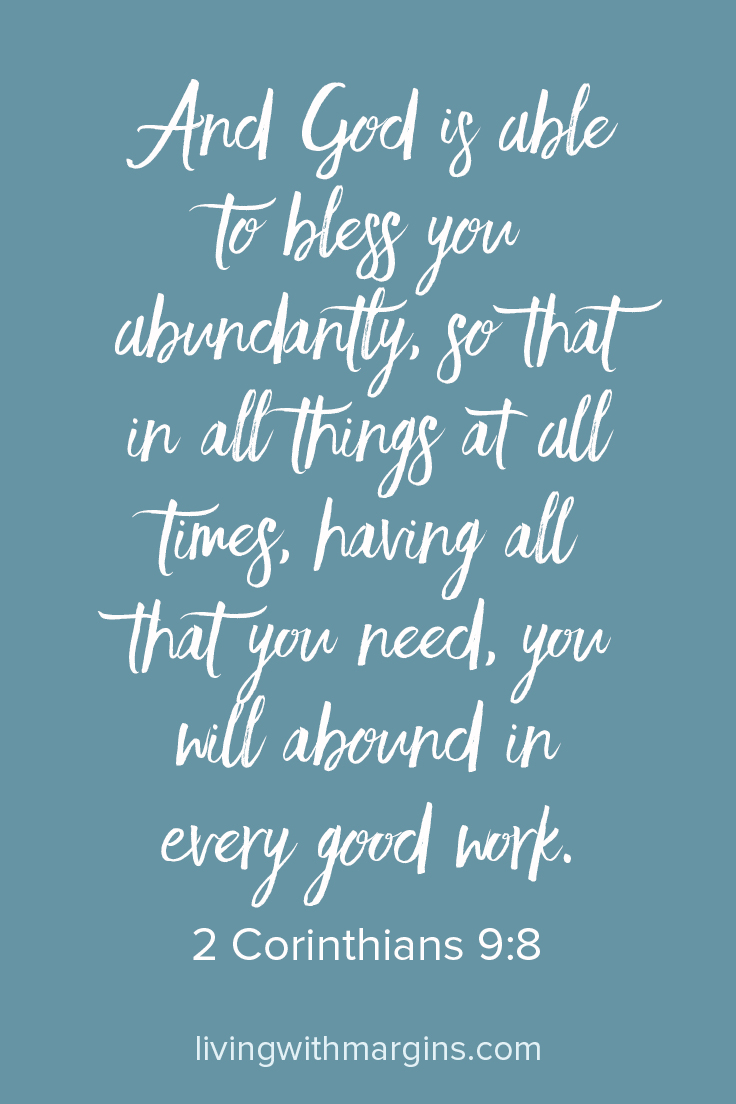 God is so incredibly generous! He offers us everything we need to accomplish all that he calls us to. When we rely on Him, we have all we need!
