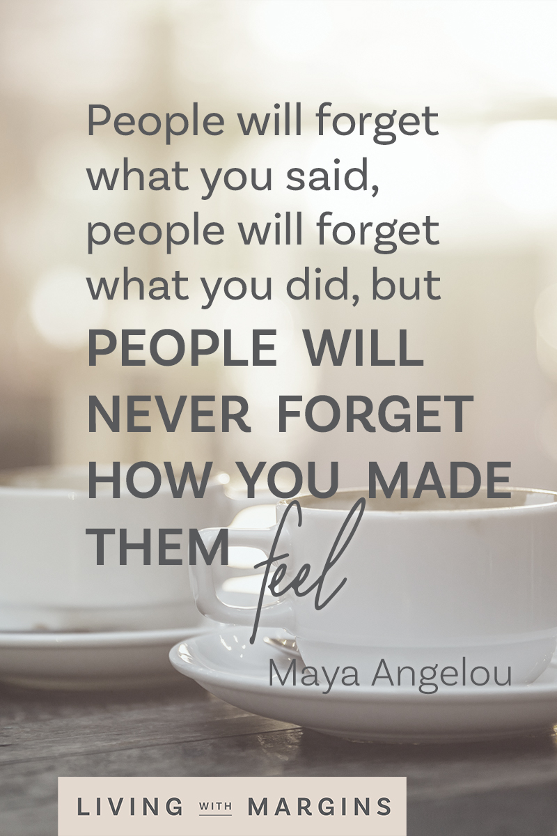 People remember how you make them feel, so be an encourager and love them unconditionally. #encouragement #parenting