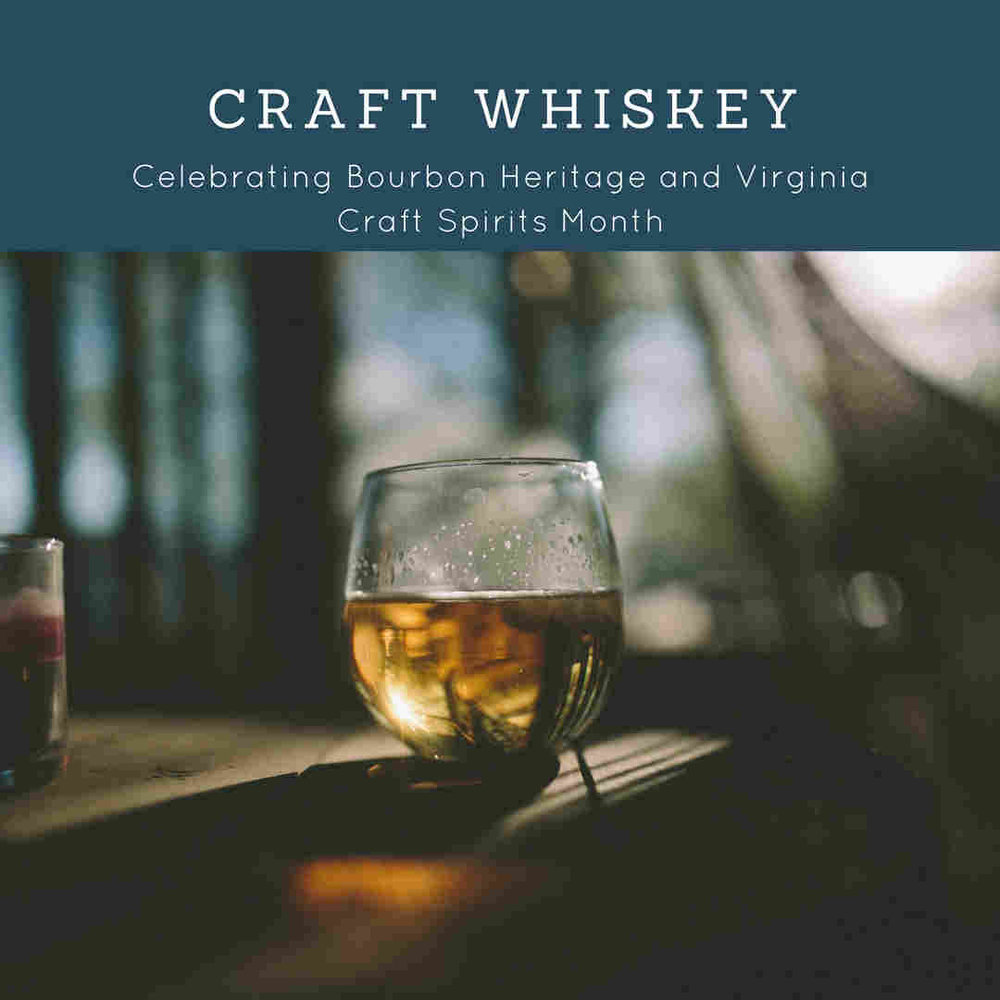 It's both Bourbon Heritage Month and VA Spirits Month