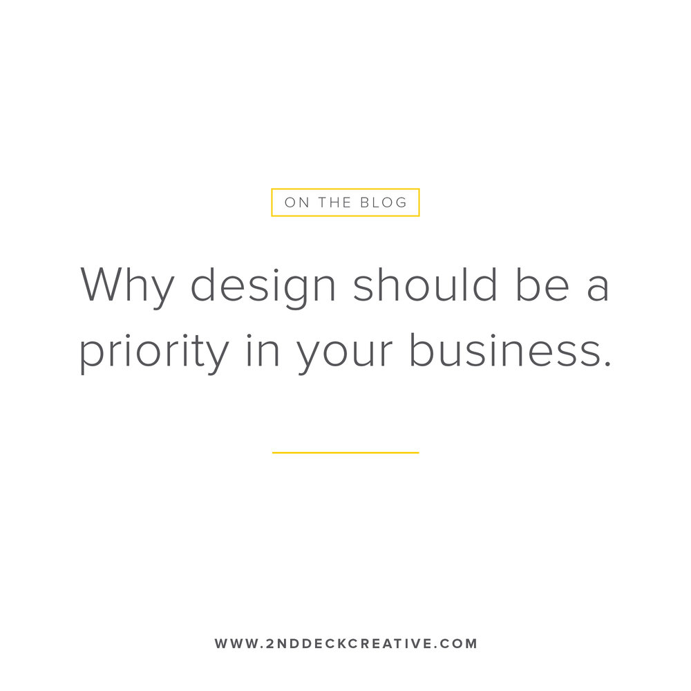 2nd Deck Creative IG-Why design should be a priority-to-your-business.jpg