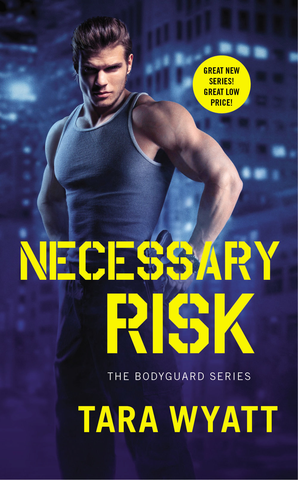 Necessary Risk by Tara Wyatt The Bodyguard Series Book 1 Romantic Suspense