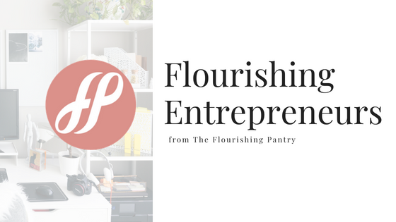 Flourishing Entrepreneurs from The Flourishing Pantry.png